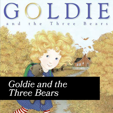 Diane Stanley's Goldie and the Three Bears